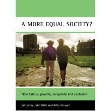 A more equal society?: New Labour, Poverty, Inequality and Exclusion (Case Studies on Poverty, Place, and Policy)