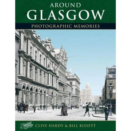Around Glasgow (Photographic Memories)