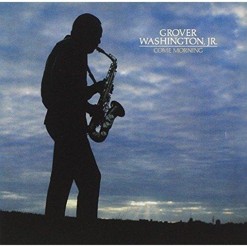 Jr. Grover Washington - Come Morning [CD]