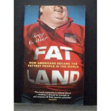 Fat Land How Americans Became the Fattest People