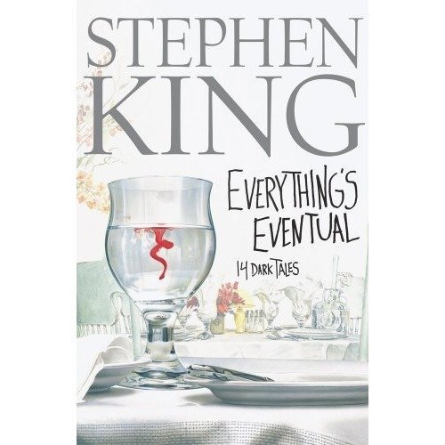 Everything's Eventual: 14 Dark Tales / Stephen King.