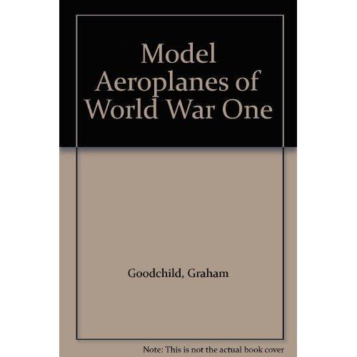Model Aeroplanes of World War One