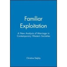 Familiar Exploitation: a New Analysis of Marriage in Contemporary Western Societies (feminist Perspectives)