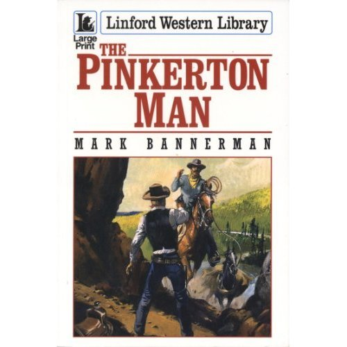 The Pinkerton Man (Linford Western Library)