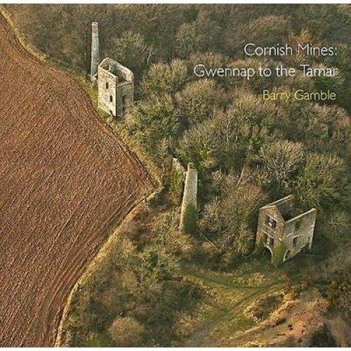Cornish Mines: Gwennap to the Tamar