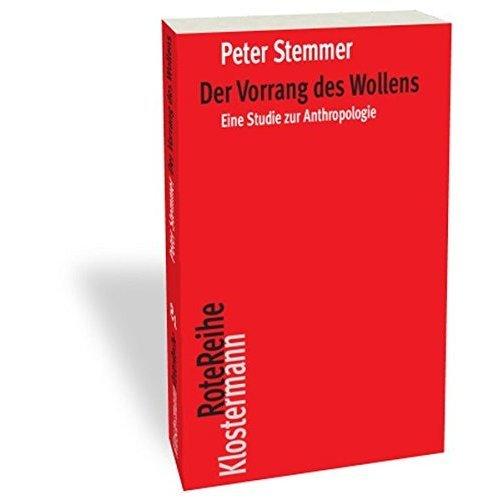 Der Vorrang Des Wollens: Eine Studie Zur Anthropologie (Klostermann Rotereihe)