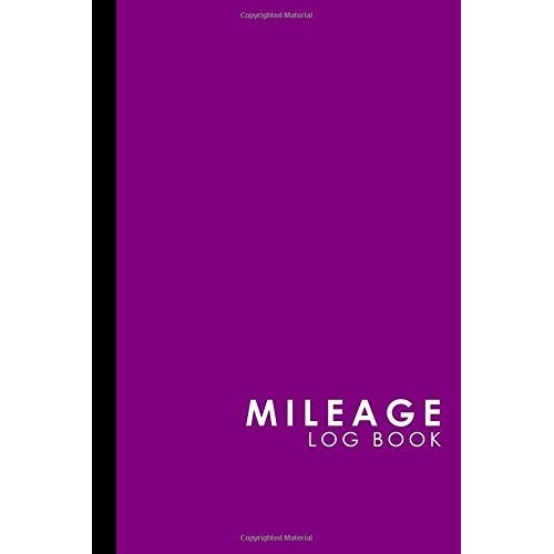 Mileage Log Book: Mileage Expense Log, Mileage Record Book, Vehicle Mileage Tracker, Purple Cover: Volume 46 (Mileage Log Books)