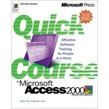 A Quick Course in Access 2000 (quick Course in Microsoft)