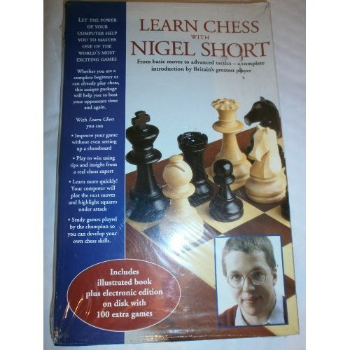 Learn Chess with Nigel Short: From Basic Moves to Advance Tactics - A Complete Introduction by Britain's Greatest Player