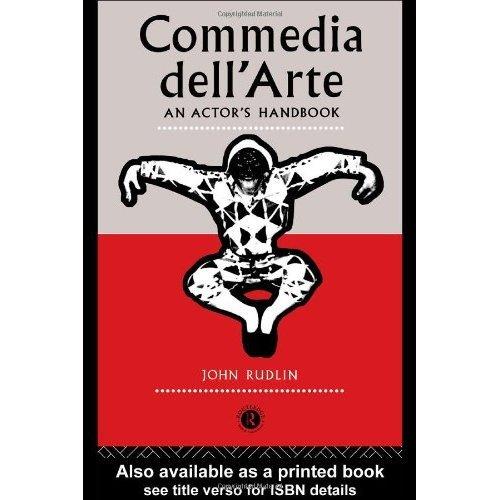 Commedia Dell'Arte: An Actor's Handbook: A Handbook
