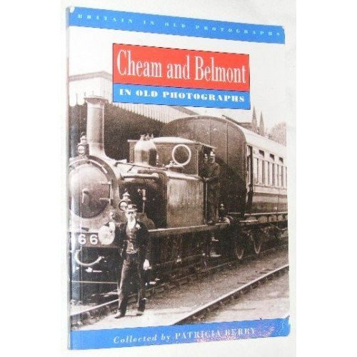 Cheam and Belmont in Old Photographs (Britain in Old Photographs)