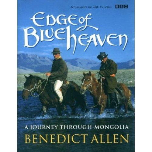 Edge of Blue Heaven: A Journey Through Mongolia