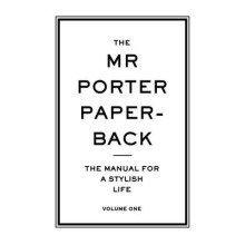 The Mr Porter Paperback: Volume One