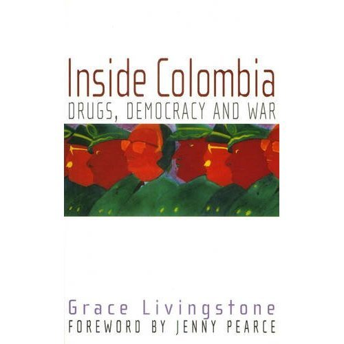 Inside Colombia: Drugs, Democracy and War
