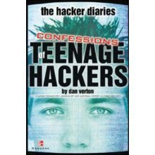 The Hacker Diaries: Confessions of Teenage Hackers (Consumer One-Off)