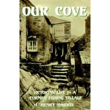 Our Cove: Victorian Life in a Cornish Fishing Village