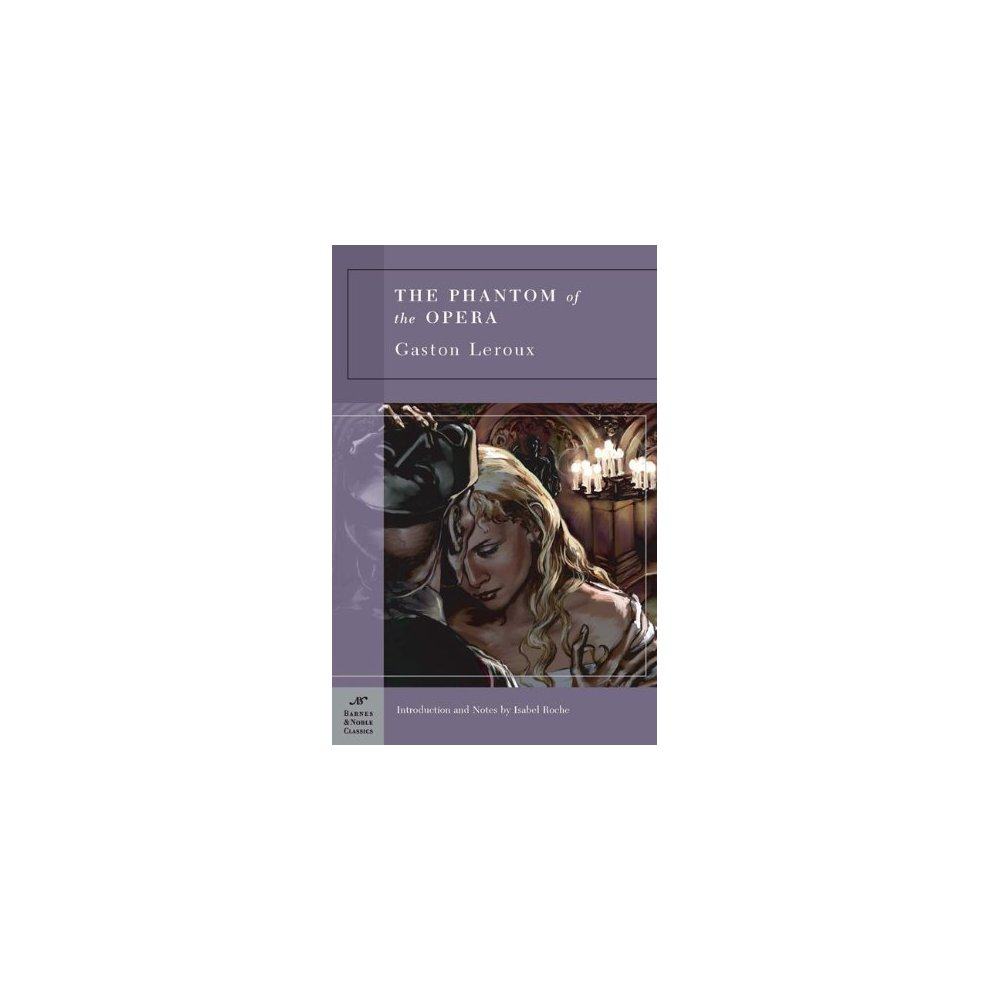 Phantom of the Opera, The (Barnes & Noble classics)
