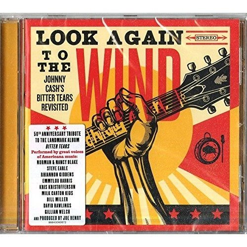 Look Again to the Wind: Johnny Cashs Bitter Tears Revisited [CD]