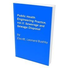 Public Health Engineering Practice, vol.II: Sewerage and Sewage Disposal