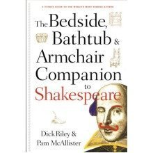 Bedside, Bathtub & Armchair Companion to Shakespeare (bedside, Bathtub & Armchair Companions)