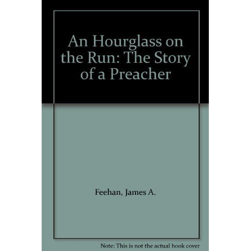 An Hour Glass on the Run: The Story of a Preacher