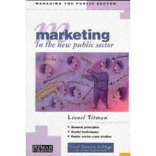 Marketing in the New Public Sector (Marketing in the public sector)