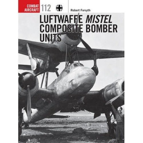 Luftwaffe Mistel Composite Bomber Units