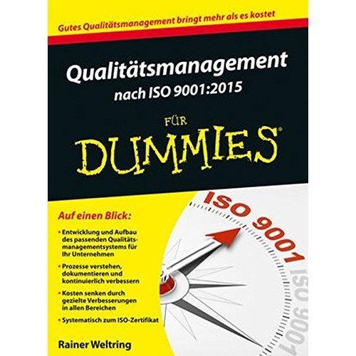 Qualitatsmanagement nach ISO 9001-2015 fur Dummies (Für Dummies)