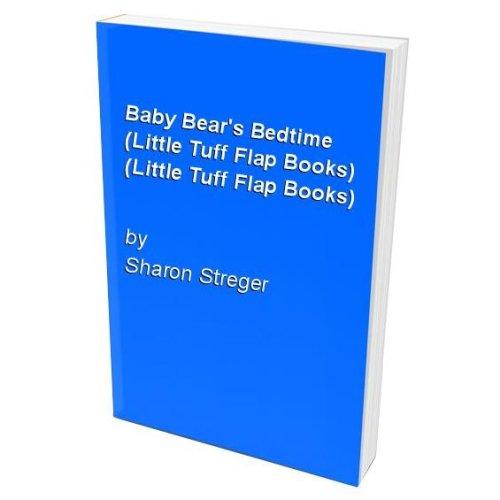 Baby Bear's Bedtime (Little Tuff Flap Books) (Little Tuff Flap Books)