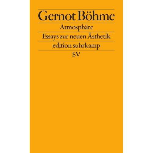 Atmosphäre: Essays zur neuen Ästhetik