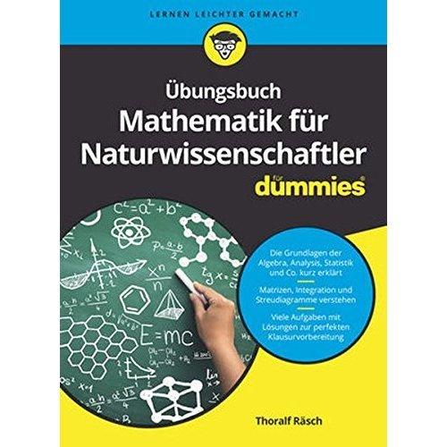 UEbungsbuch Mathematik fur Naturwissenschaftler (Für Dummies)