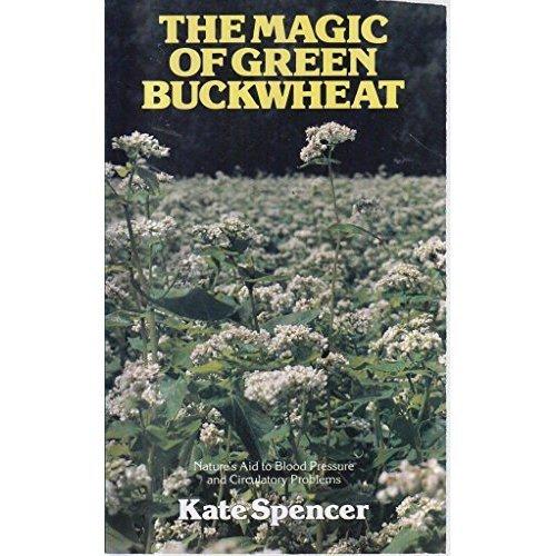 The Magic Of Green Buckwheat