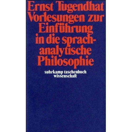Vorlesungen zur Einführung in die sprachanalytische Philosophie.
