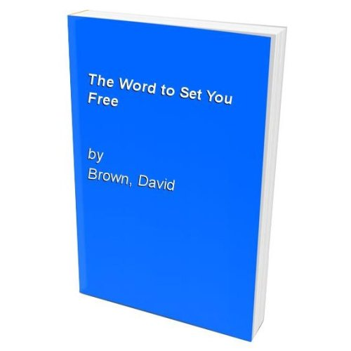 The Word to Set You Free