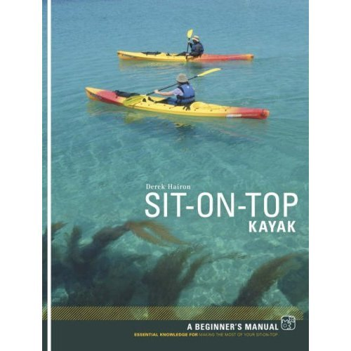Sit-on-top Kayak: A Beginner's Manual