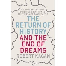 the return of history and the end of dreams thesis The return of history is a concise and clarifying explanation of the state of geopolitics in early 2008 from a very thucydidean point of view the import of the author's thesis is that the liberal democracies must band together and continue to take an active role in the struggle for what form of.