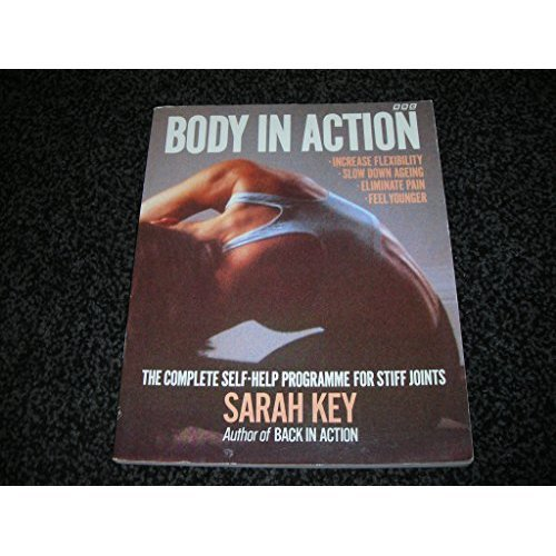 Body in Action: Complete Self-help Programme for Stiff Joints