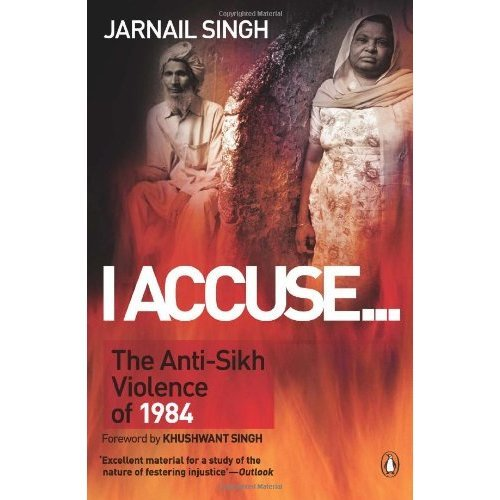 I Accuse.:: The Anti-Sikh Violence of 1984