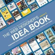 The Web Designer's Idea Book, Volume 3: Volume 3