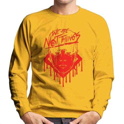 Mad Max We Are Not Things Men's Sweatshirt
