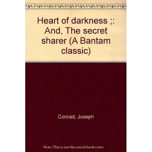 Heart of darkness ;: And, The secret sharer (A Bantam classic)
