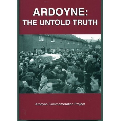 Ardoyne: The Untold Truth (Ardoyne Commemoration Project)