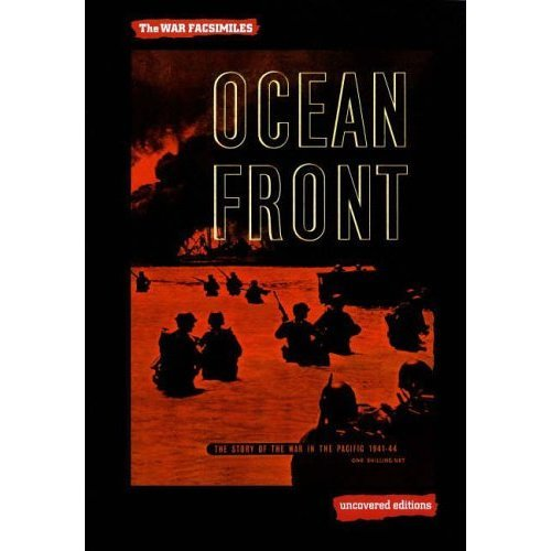 Ocean Front: The Story of the War in the Pacific 1941-44 (Uncovered Editions: War Facsimiles)