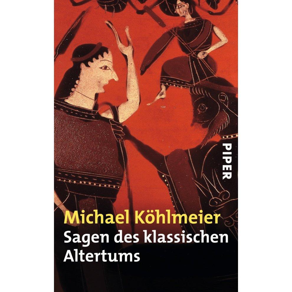 Michael Köhlmeiers Sagen Des Klassischen Altertums Serie Piper